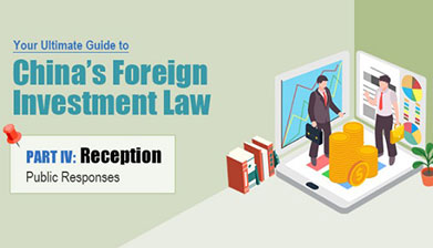 Your ultimate guide to China's Foreign Investment Law   Part IV: Reception