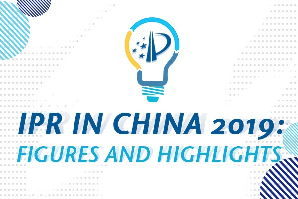IPR in China 2019: Figures and highlights