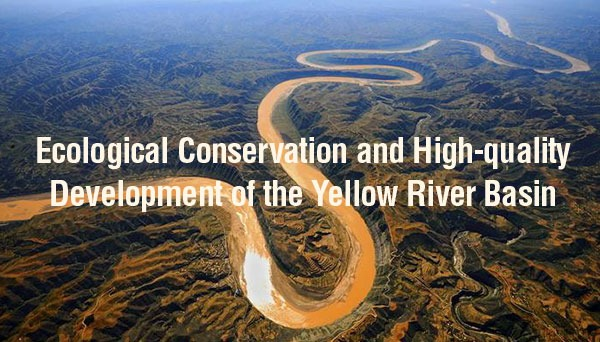 Ecological Conservation and High-quality Development of the Yellow River Basin